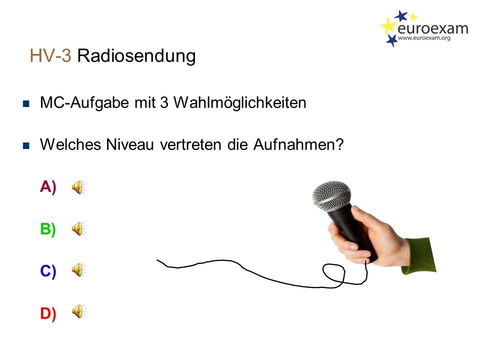 HV-3 Radiosendung n MC-Aufgabe mit 3 Wahlmöglichkeiten n Welches Niveau vertreten die Aufnahmen.