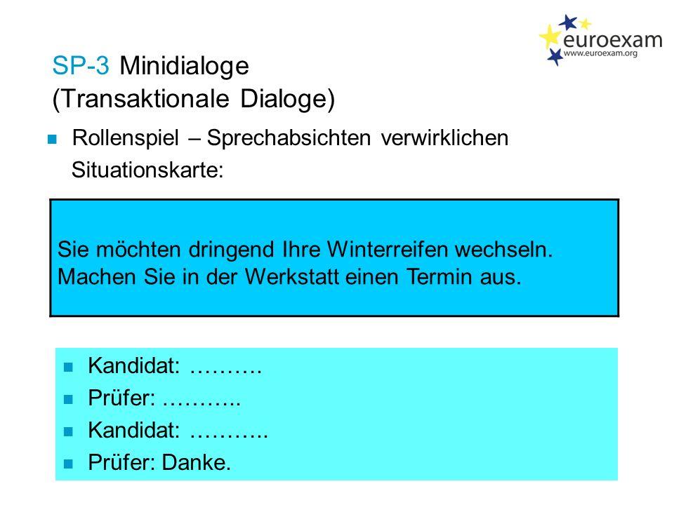 SP-3 Minidialoge (Transaktionale Dialoge) Rollenspiel – Sprechabsichten verwirklichen Situationskarte: Sie möchten dringend Ihre Winterreifen wechseln.