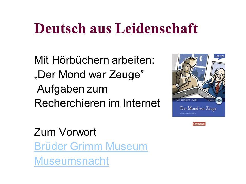 """Deutsch aus Leidenschaft Mit Hörbüchern arbeiten: """"Der Mond war Zeuge Aufgaben zum Recherchieren im Internet Zum Vorwort Brüder Grimm Museum Museumsnacht"""