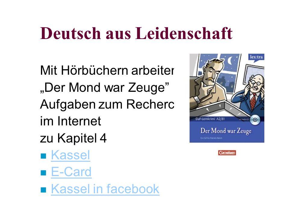 """Deutsch aus Leidenschaft Mit Hörbüchern arbeiten """"Der Mond war Zeuge Aufgaben zum Recherchieren im Internet zu Kapitel 4 n Kassel Kassel n E-Card E-Card n Kassel in facebook Kassel in facebook"""