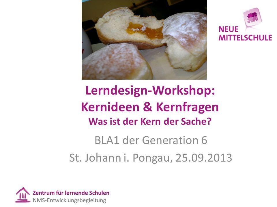 Lerndesign-Workshop: Kernideen & Kernfragen Was ist der Kern der Sache.