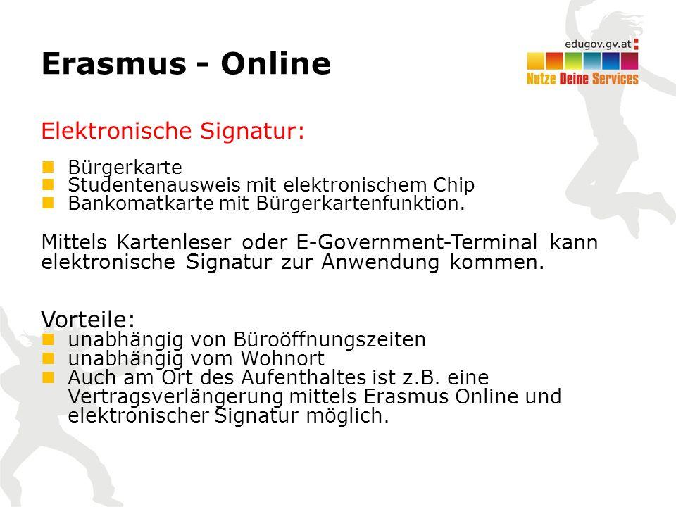 Erasmus - Online Elektronische Signatur: Bürgerkarte Studentenausweis mit elektronischem Chip Bankomatkarte mit Bürgerkartenfunktion.