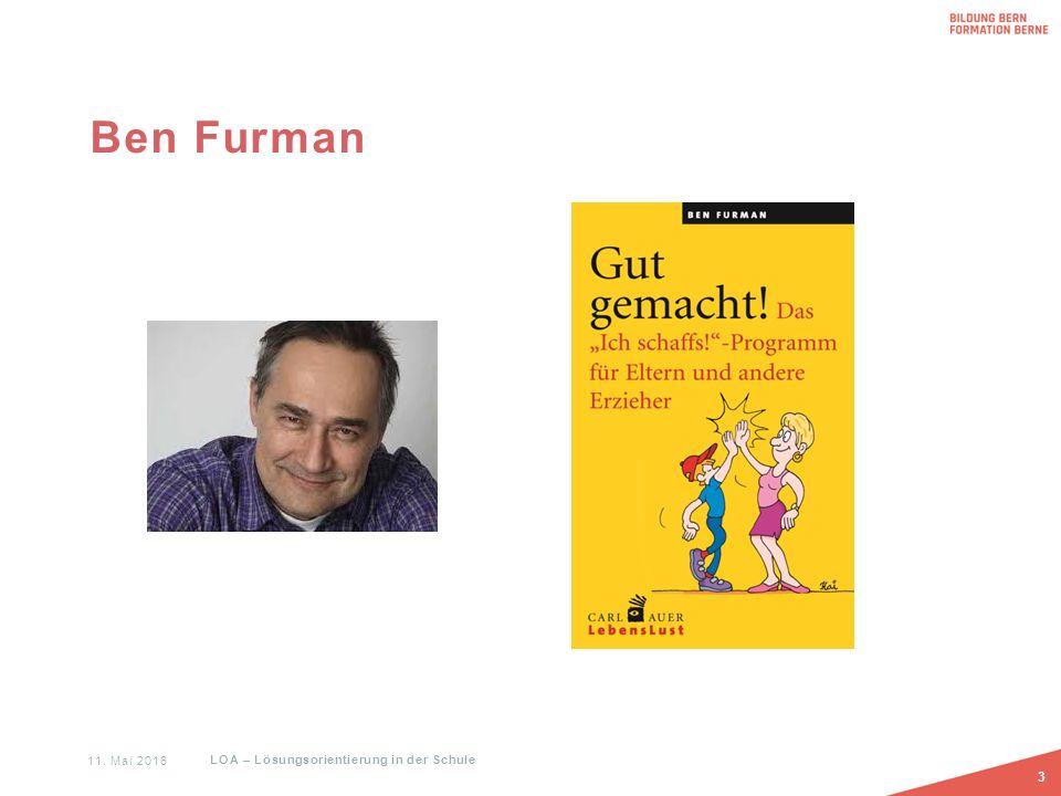 Ben Furman 3 11. Mai 2016 LOA – Lösungsorientierung in der Schule