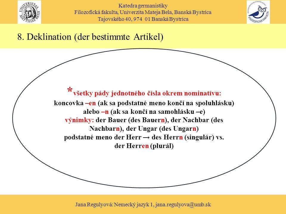 Katedra germanistiky Filozofická fakulta, Univerzita Mateja Bela, Banská Bystrica Tajovského 40, 974 01 Banská Bystrica Jana Regulyová: Nemecký jazyk