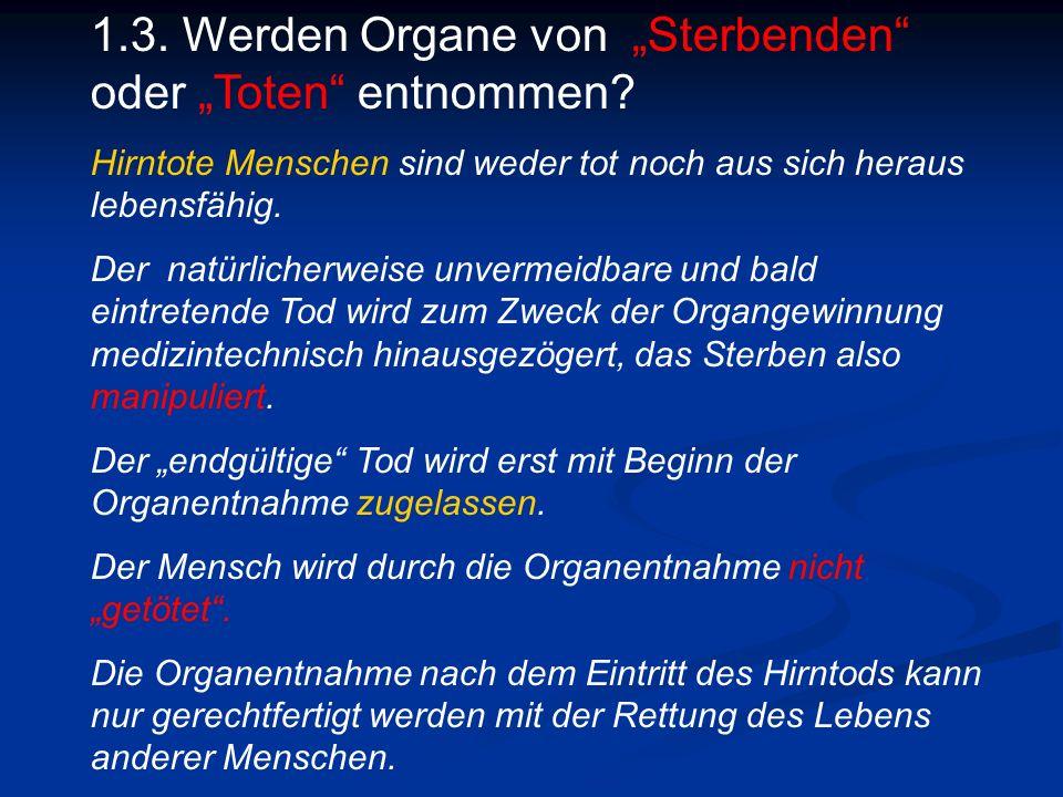 """1.3. Werden Organe von """"Sterbenden oder """"Toten entnommen."""