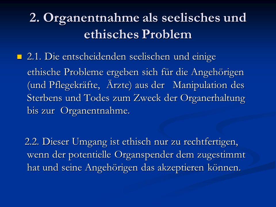 2. Organentnahme als seelisches und ethisches Problem 2.1.