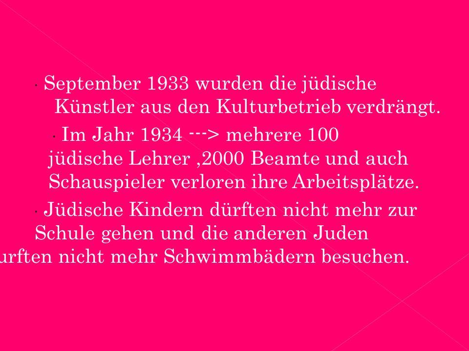  September 1933 wurden die jüdische Künstler aus den Kulturbetrieb verdrängt.