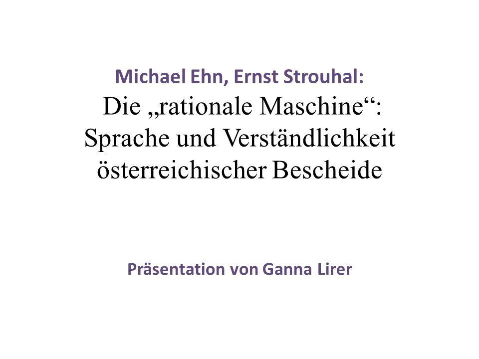 """Michael Ehn, Ernst Strouhal: Die """"rationale Maschine"""": Sprache und Verständlichkeit österreichischer Bescheide Präsentation von Ganna Lirer"""