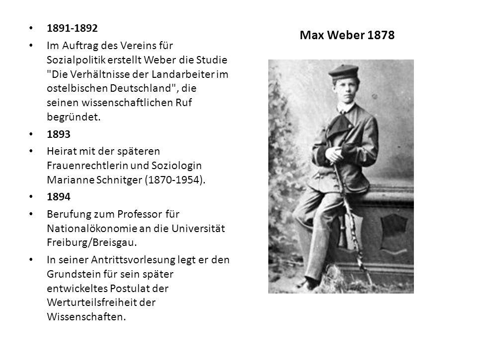 1891-1892 Im Auftrag des Vereins für Sozialpolitik erstellt Weber die Studie