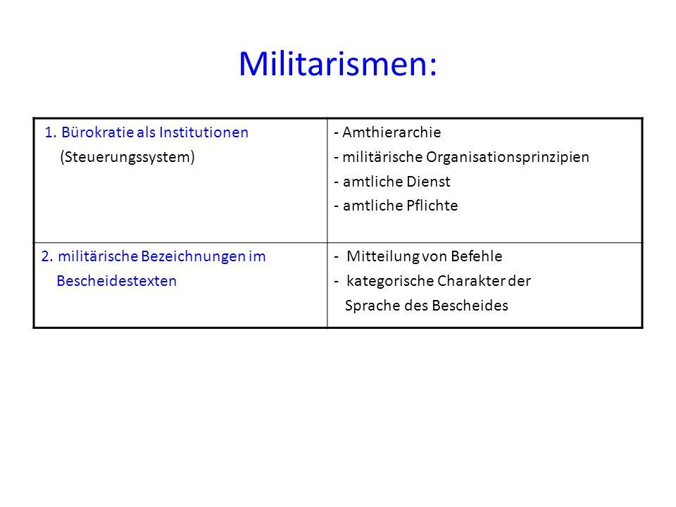 Militarismen: 1. Bürokratie als Institutionen (Steuerungssystem) - Amthierarchie - militärische Organisationsprinzipien - amtliche Dienst - amtliche P