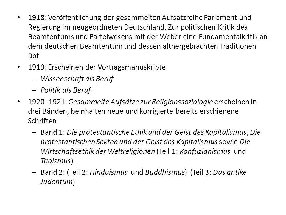 1918: Veröffentlichung der gesammelten Aufsatzreihe Parlament und Regierung im neugeordneten Deutschland. Zur politischen Kritik des Beamtentums und P