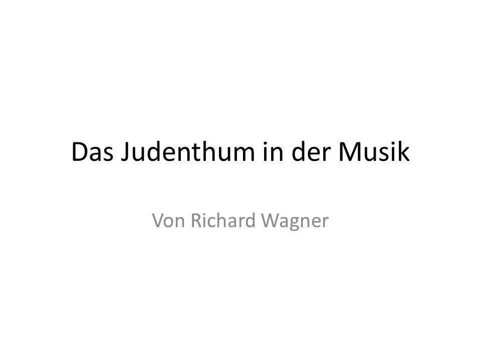Das Judenthum in der Musik Von Richard Wagner