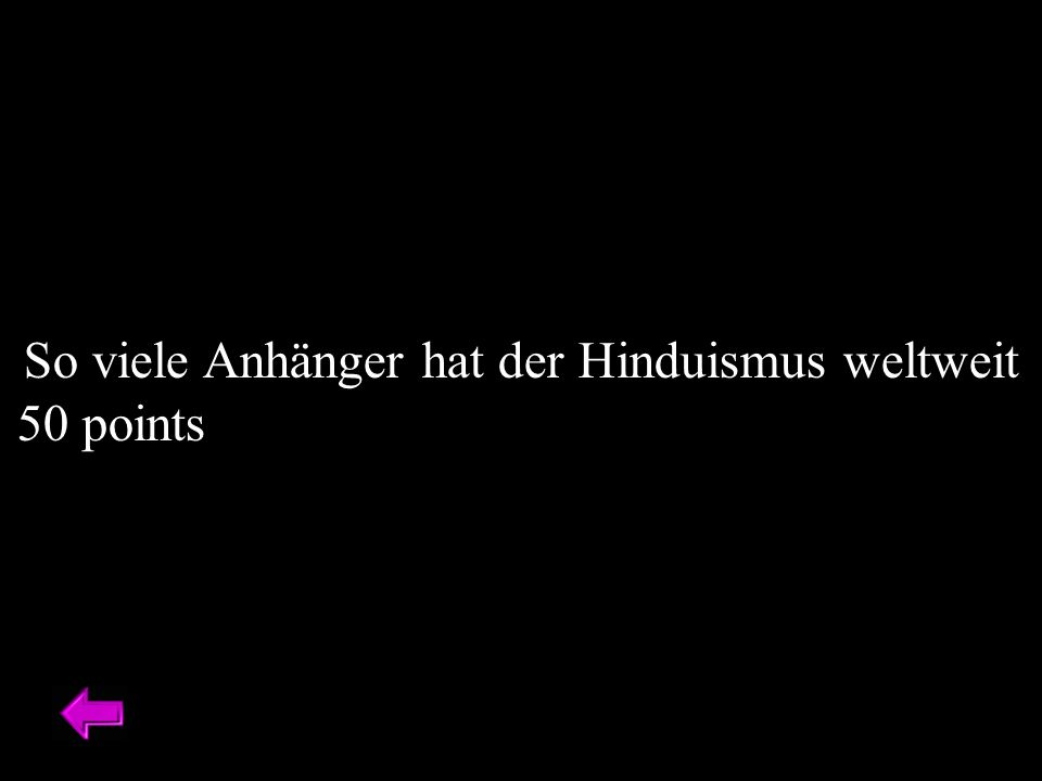 So viele Anhänger hat der Hinduismus weltweit 50 points