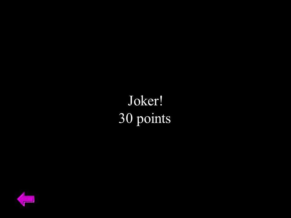Joker! 30 points