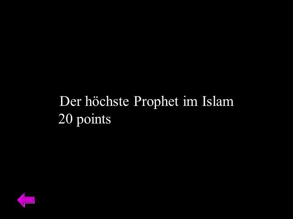 Der höchste Prophet im Islam 20 points