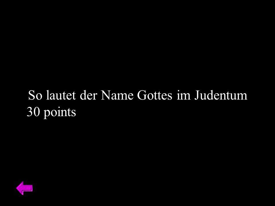 So lautet der Name Gottes im Judentum 30 points