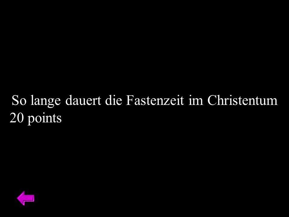 So lange dauert die Fastenzeit im Christentum 20 points