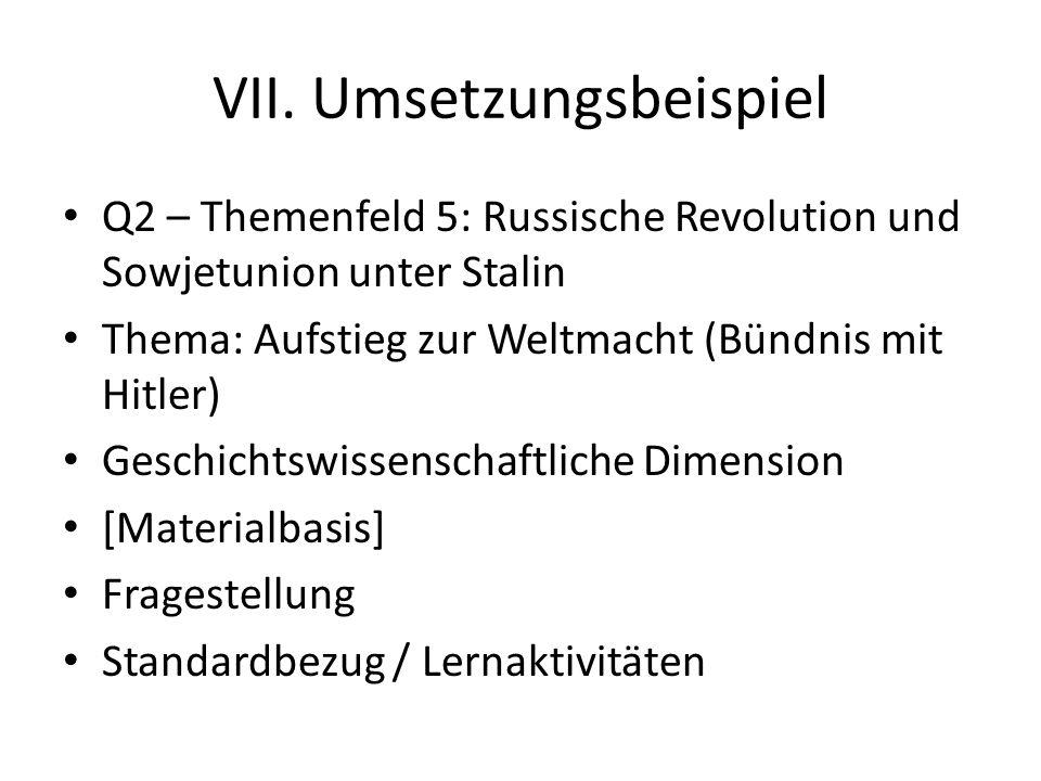 VII. Umsetzungsbeispiel Q2 – Themenfeld 5: Russische Revolution und Sowjetunion unter Stalin Thema: Aufstieg zur Weltmacht (Bündnis mit Hitler) Geschi