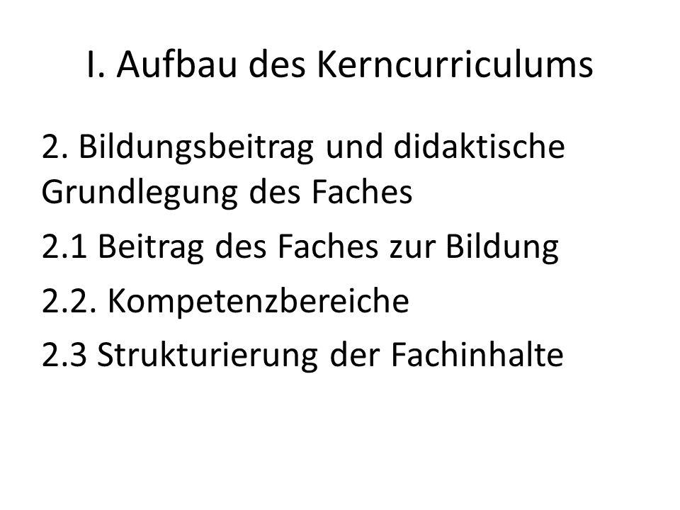 I. Aufbau des Kerncurriculums 2.