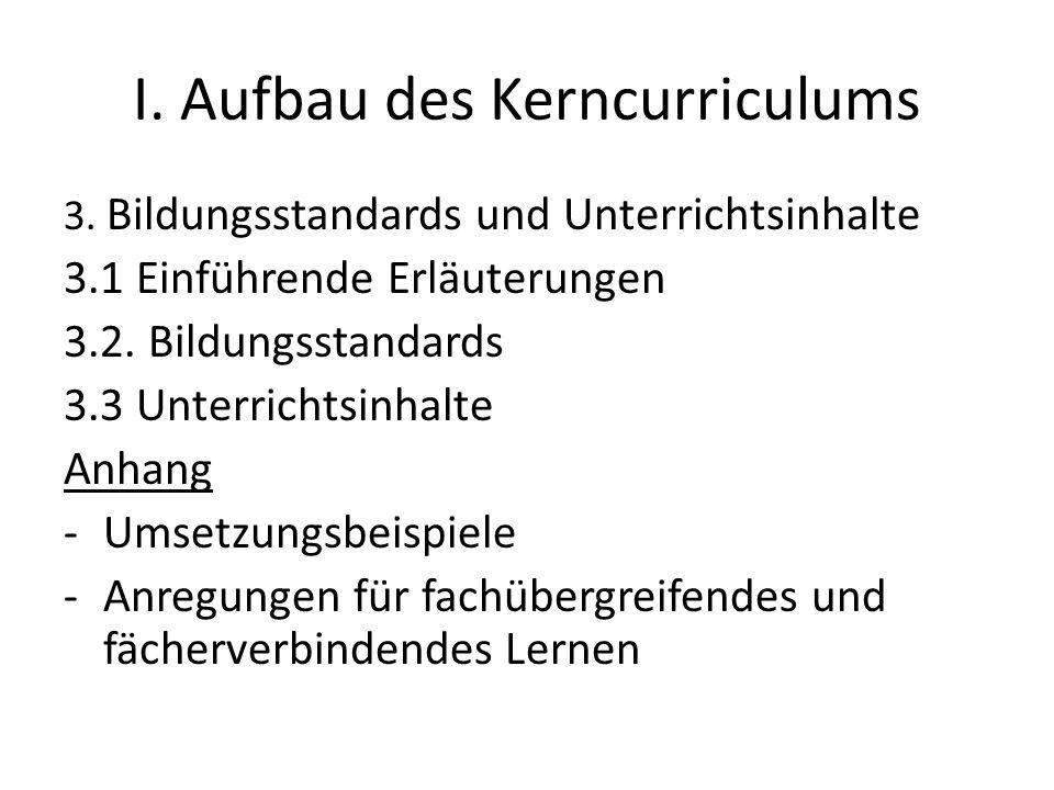 I. Aufbau des Kerncurriculums 3.