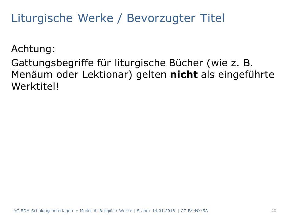 Liturgische Werke / Bevorzugter Titel Achtung: Gattungsbegriffe für liturgische Bücher (wie z.
