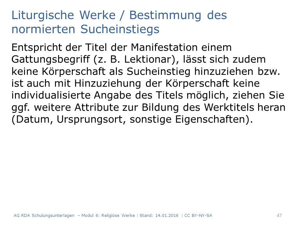 Liturgische Werke / Bestimmung des normierten Sucheinstiegs Entspricht der Titel der Manifestation einem Gattungsbegriff (z.