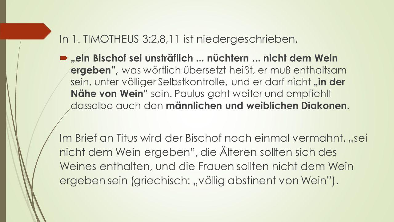 """In 1. TIMOTHEUS 3:2,8,11 ist niedergeschrieben,  """"ein Bischof sei unsträflich..."""