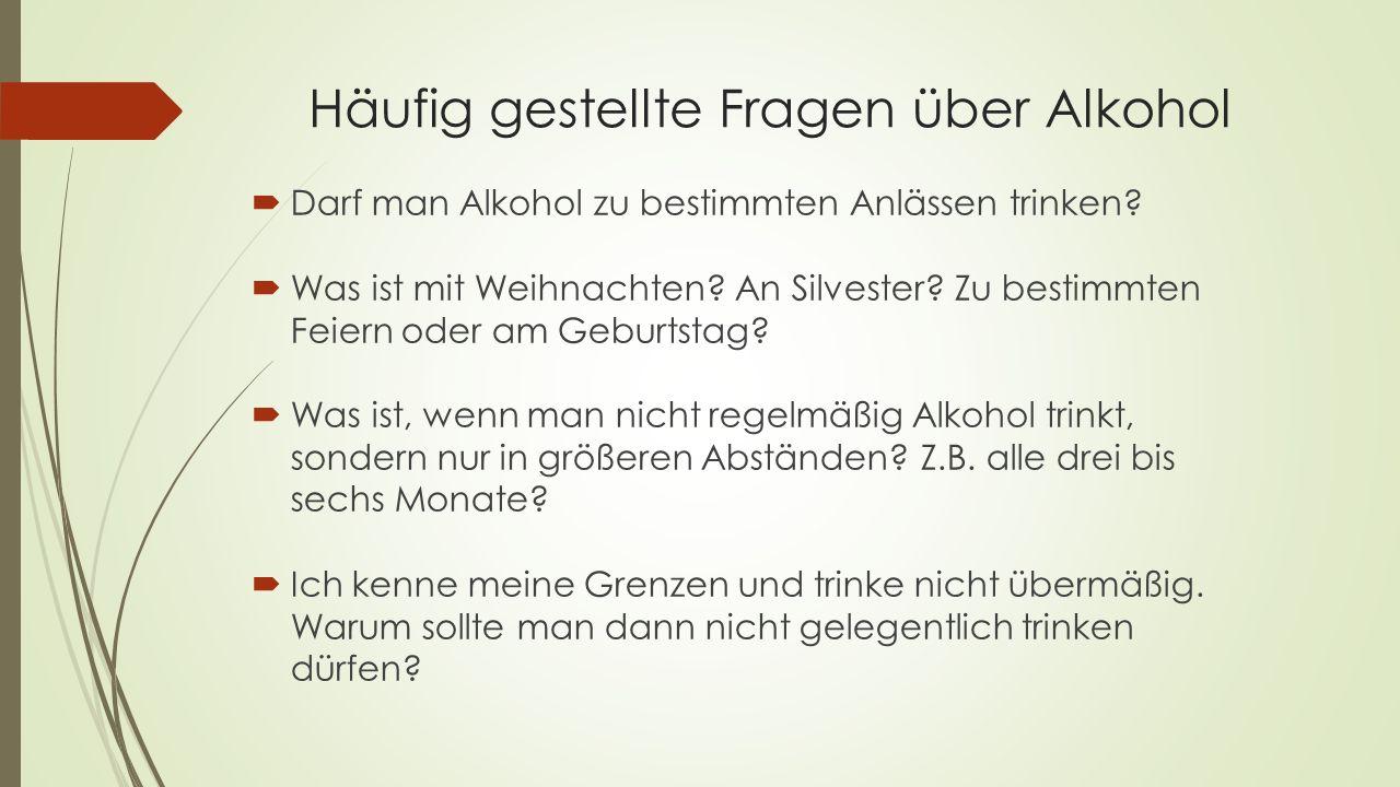 Häufig gestellte Fragen über Alkohol  Darf man Alkohol zu bestimmten Anlässen trinken.