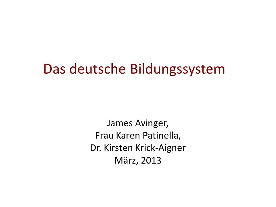 Das deutsche Bildungssystem James Avinger, Frau Karen Patinella, Dr.