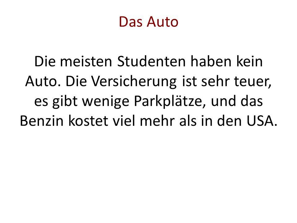 Das Auto Die meisten Studenten haben kein Auto.