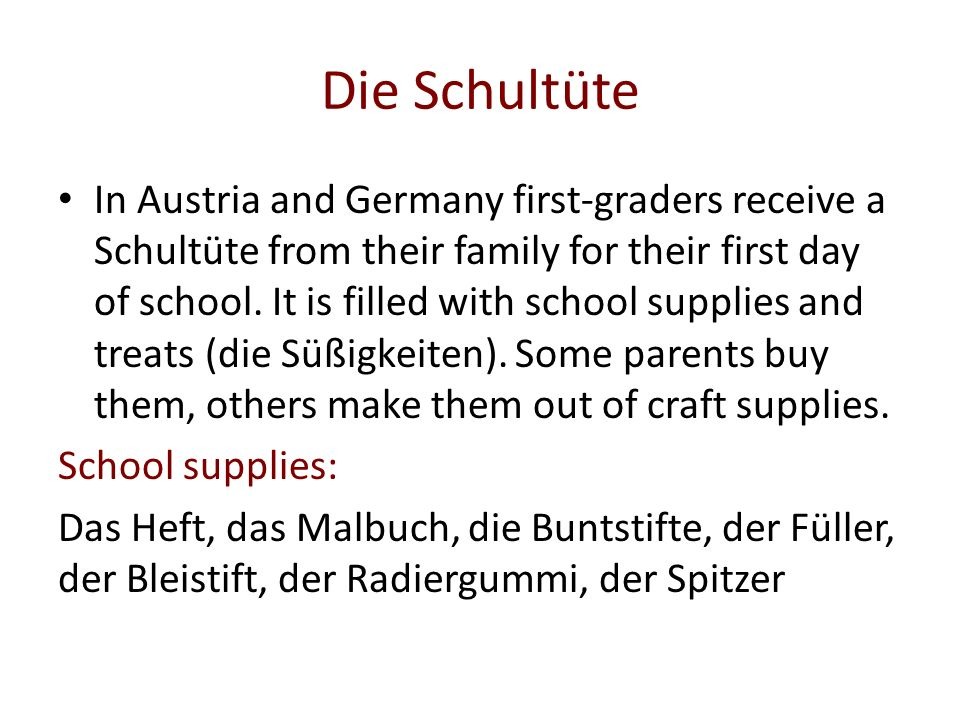 Die Schultüte In Austria and Germany first-graders receive a Schultüte from their family for their first day of school.