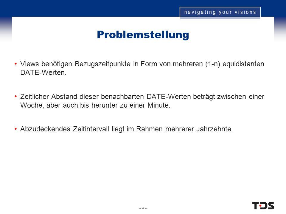 – 5 – Lösung (übliche) Verwendung einer realen Tabelle (z.B.