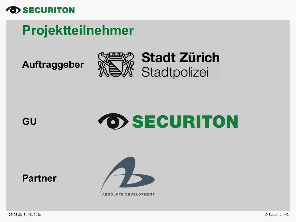 29.05.2016 / Nr. 2 /fc© Securiton AG Projektteilnehmer Auftraggeber GU Partner