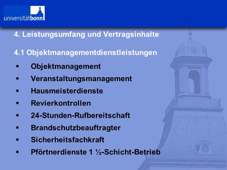 4. Leistungsumfang und Vertragsinhalte 4.1 Objektmanagementdienstleistungen  Objektmanagement  Veranstaltungsmanagement  Hausmeisterdienste  Revie