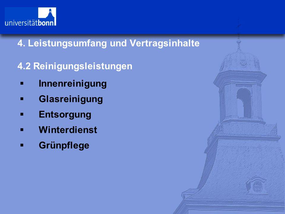 4. Leistungsumfang und Vertragsinhalte 4.2 Reinigungsleistungen  Innenreinigung  Glasreinigung  Entsorgung  Winterdienst  Grünpflege