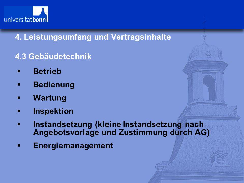 4. Leistungsumfang und Vertragsinhalte 4.3 Gebäudetechnik  Betrieb  Bedienung  Wartung  Inspektion  Instandsetzung (kleine Instandsetzung nach An