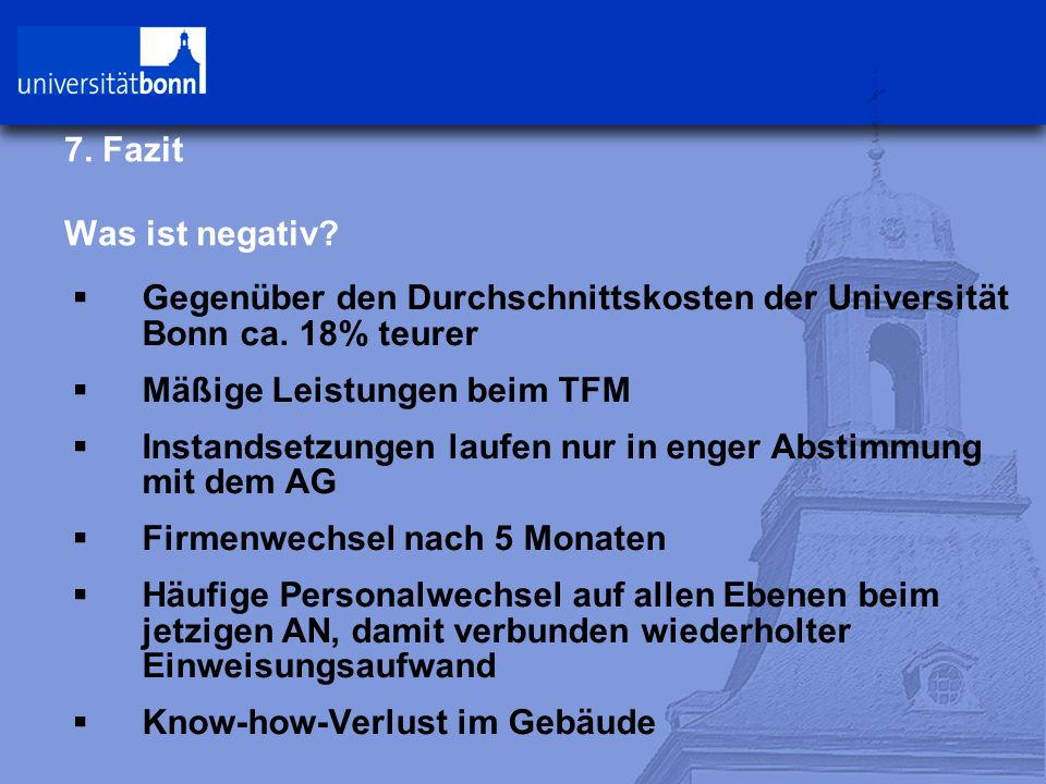 7. Fazit Was ist negativ.  Gegenüber den Durchschnittskosten der Universität Bonn ca.