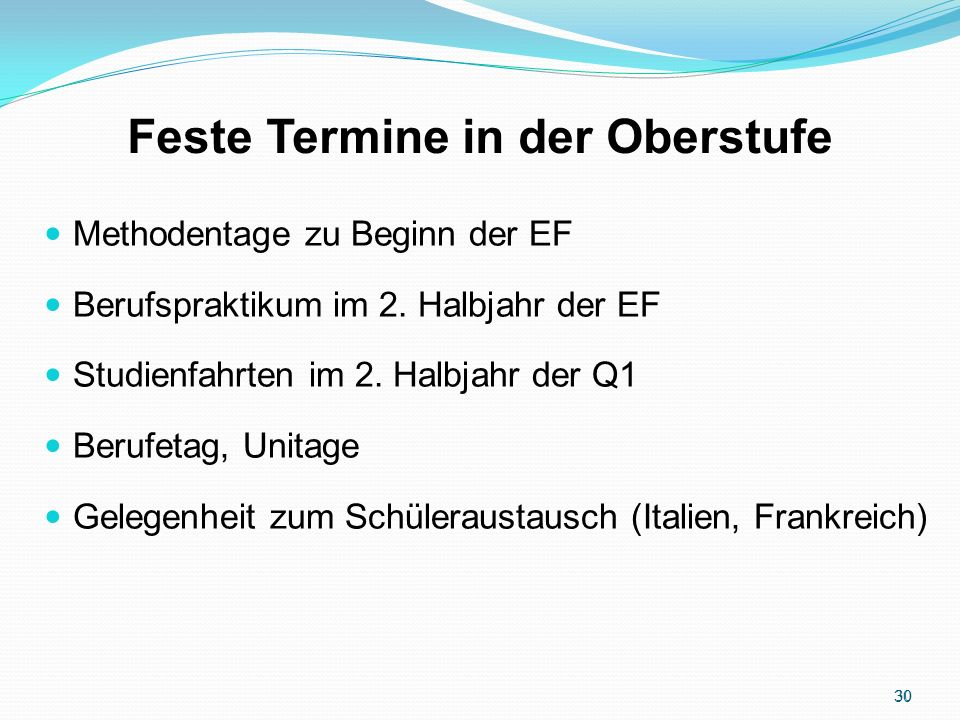 Feste Termine in der Oberstufe Methodentage zu Beginn der EF Berufspraktikum im 2.