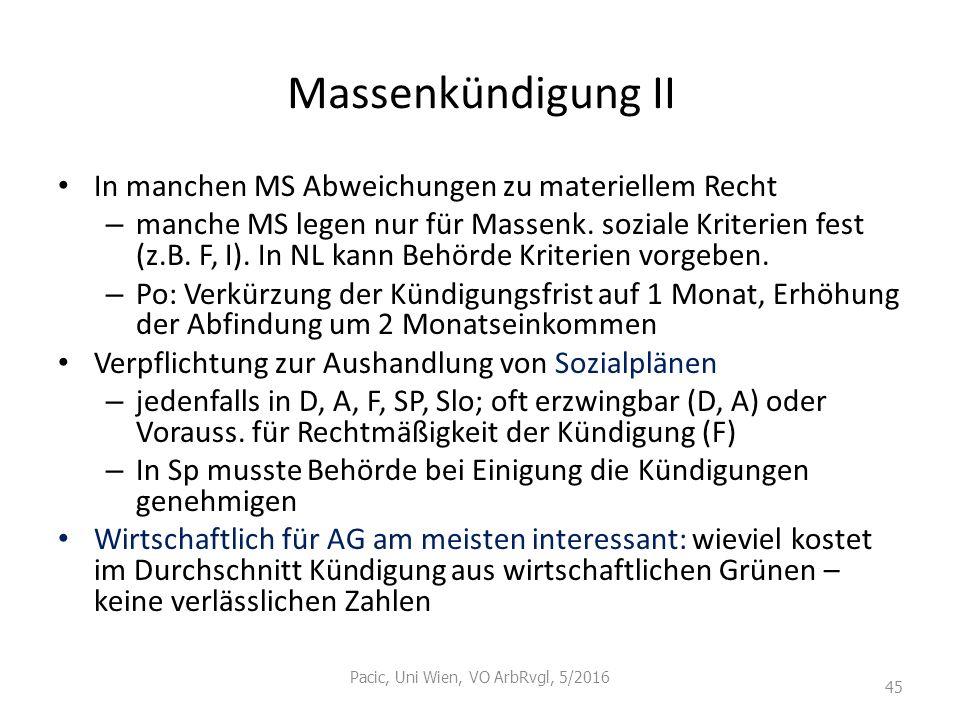 Massenkündigung II In manchen MS Abweichungen zu materiellem Recht – manche MS legen nur für Massenk. soziale Kriterien fest (z.B. F, I). In NL kann B