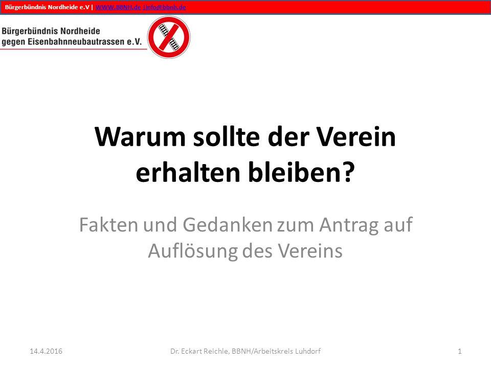 Bürgerbündnis Nordheide e.V | WWW.BBNH.de |info@bbnh.deWWW.BBNH.de|info@bbnh.de Warum sollte der Verein erhalten bleiben? Fakten und Gedanken zum Antr