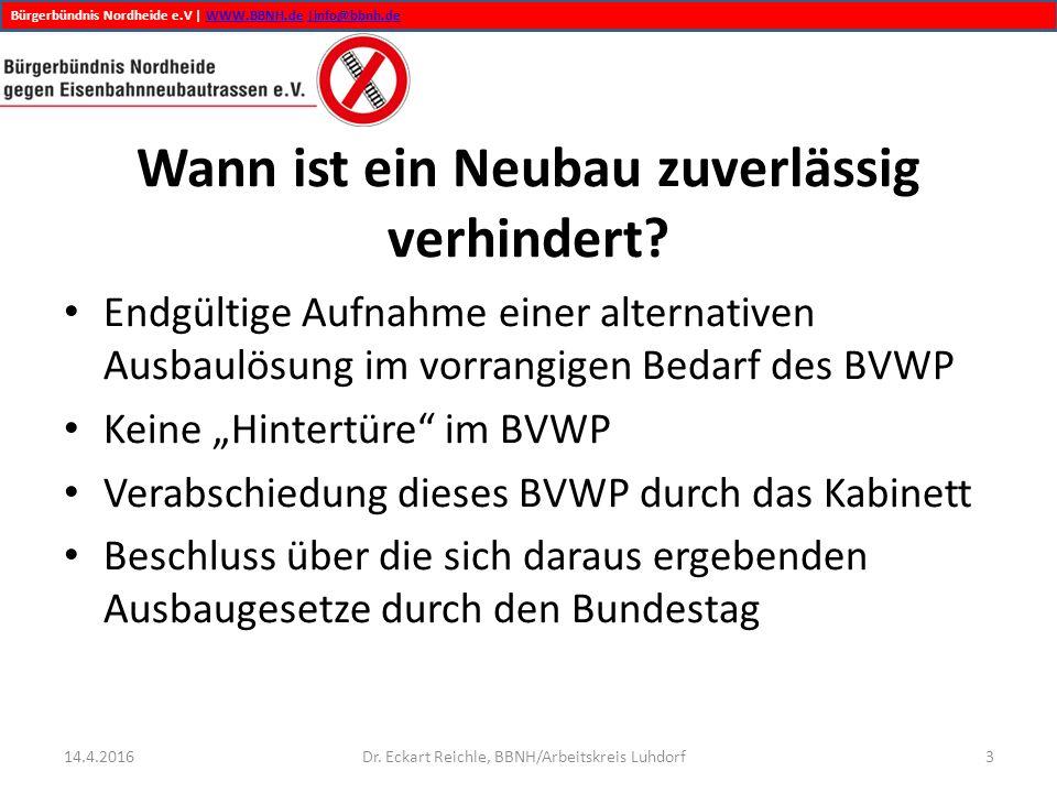 Bürgerbündnis Nordheide e.V | WWW.BBNH.de |info@bbnh.deWWW.BBNH.de|info@bbnh.de Wann ist ein Neubau zuverlässig verhindert? Endgültige Aufnahme einer