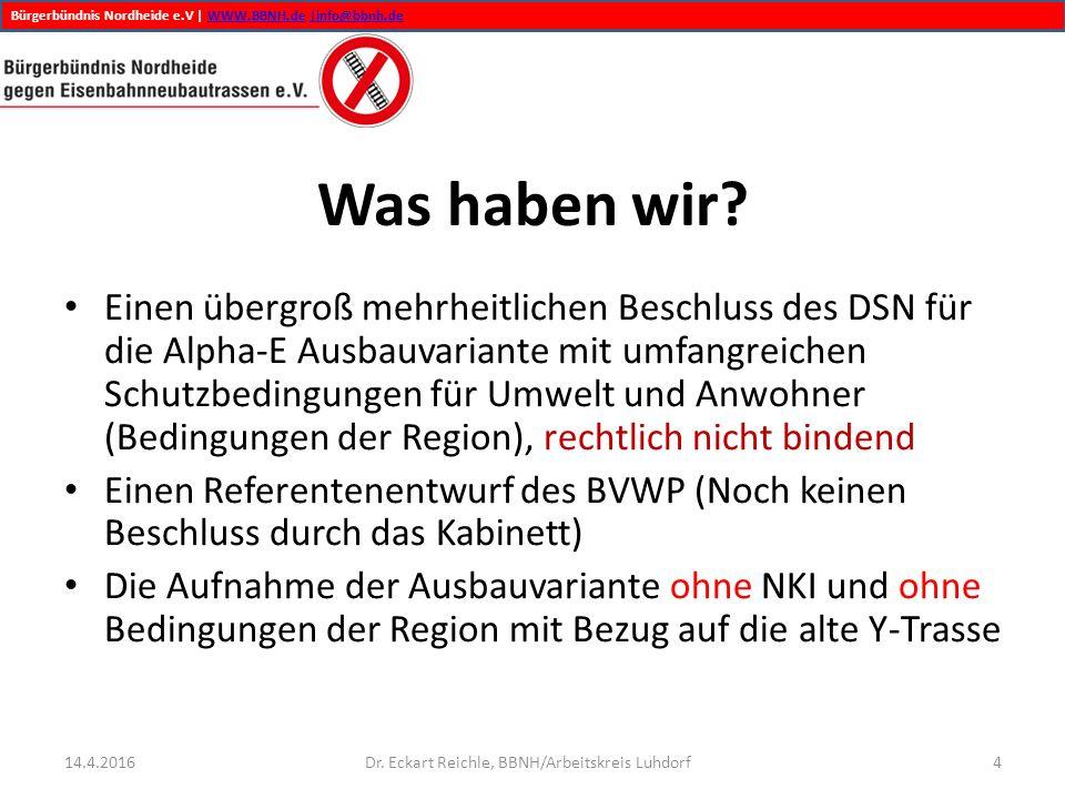 Bürgerbündnis Nordheide e.V | WWW.BBNH.de |info@bbnh.deWWW.BBNH.de|info@bbnh.de Was haben wir? Einen übergroß mehrheitlichen Beschluss des DSN für die