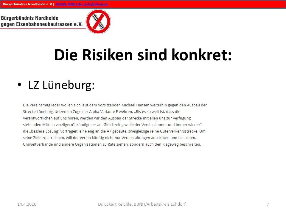 Bürgerbündnis Nordheide e.V | WWW.BBNH.de |info@bbnh.deWWW.BBNH.de|info@bbnh.de Die Risiken sind konkret: LZ Lüneburg: 14.4.2016Dr. Eckart Reichle, BB