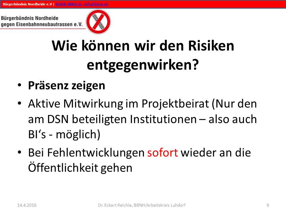 Bürgerbündnis Nordheide e.V | WWW.BBNH.de |info@bbnh.deWWW.BBNH.de|info@bbnh.de Wie können wir den Risiken entgegenwirken? Präsenz zeigen Aktive Mitwi