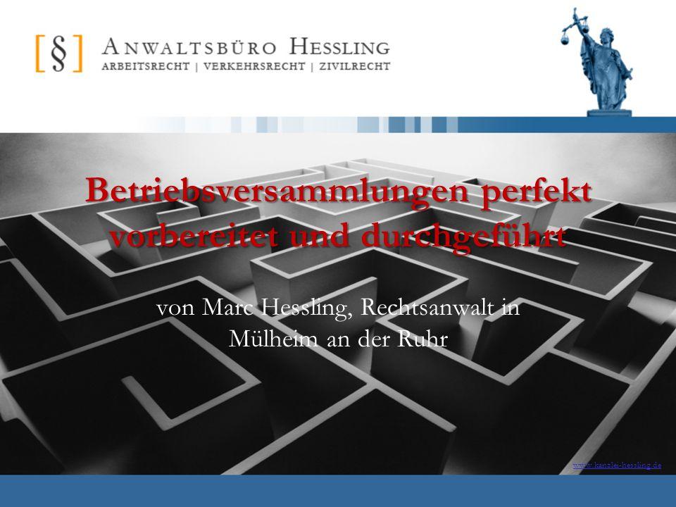 www.kanzlei-hessling.de Betriebsversammlungen perfekt vorbereitet und durchgeführt von Marc Hessling, Rechtsanwalt in Mülheim an der Ruhr