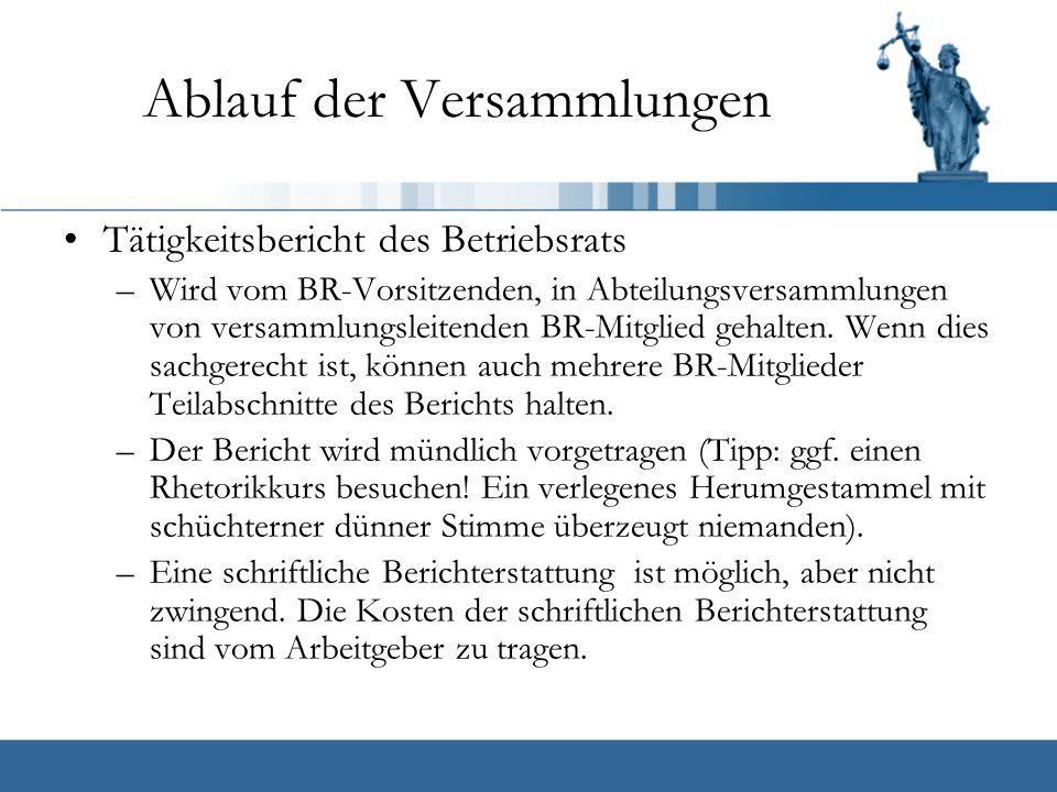 Ablauf der Versammlungen Tätigkeitsbericht des Betriebsrats –Wird vom BR-Vorsitzenden, in Abteilungsversammlungen von versammlungsleitenden BR-Mitglied gehalten.