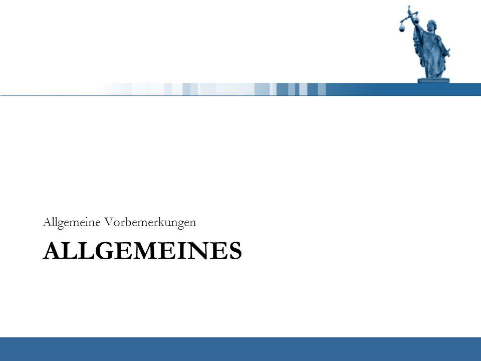 ALLGEMEINES Allgemeine Vorbemerkungen