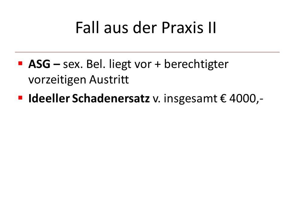 Fall aus der Praxis II  ASG – sex. Bel.