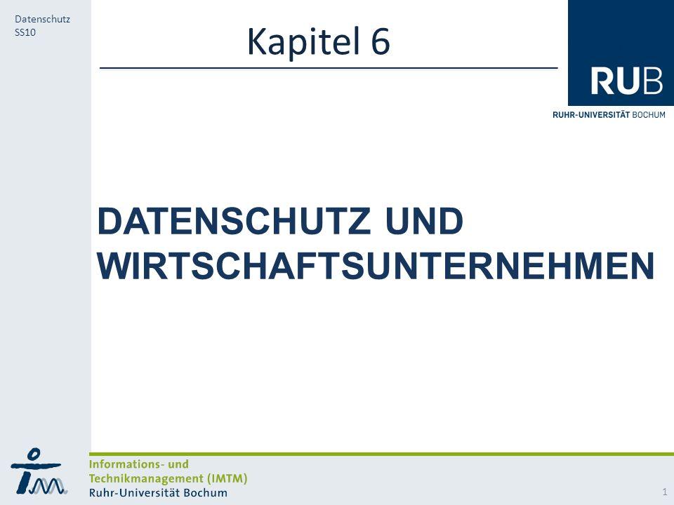 RUB Datenschutz SS10 DATENSCHUTZ UND WIRTSCHAFTSUNTERNEHMEN Kapitel 6 1