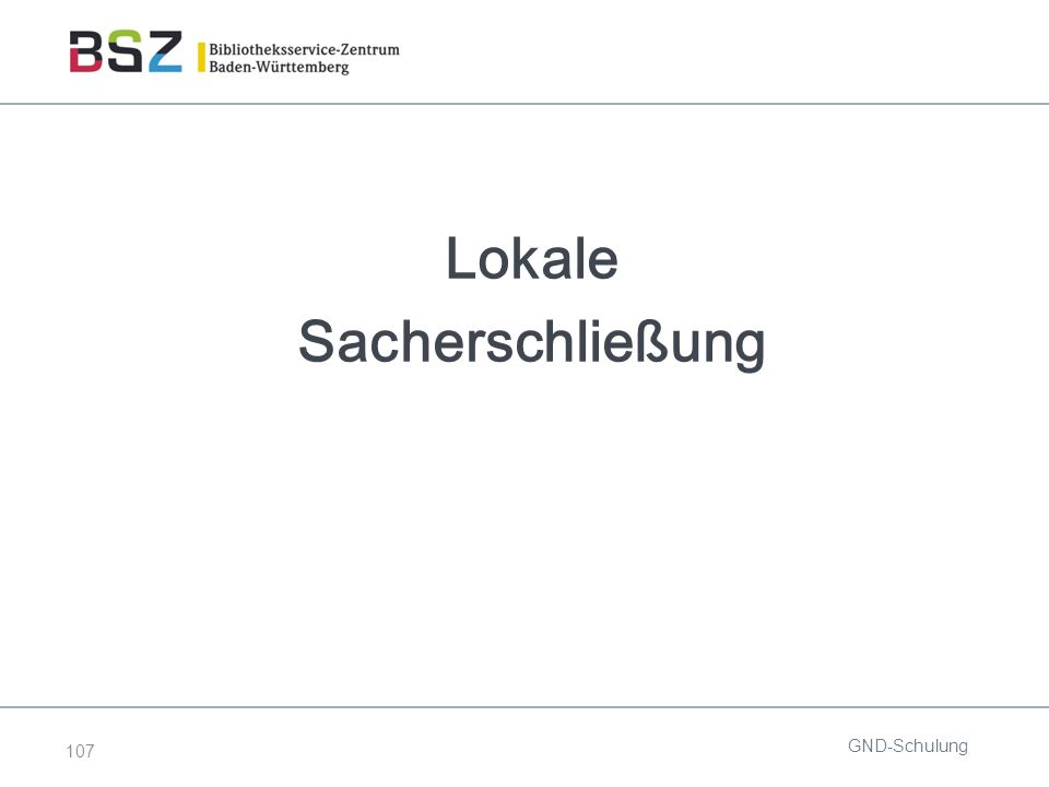 107 Lokale Sacherschließung GND-Schulung